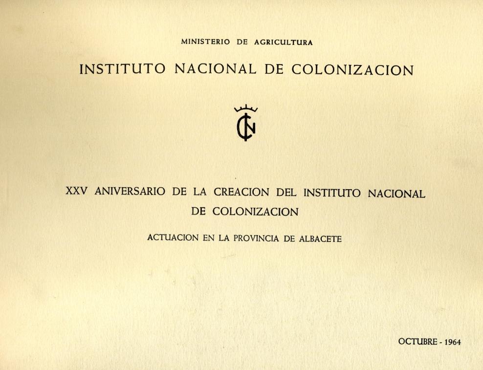 XXV Aniversario de la creación del Instituto Nacional de Colonización - Actuación en la provincia de Albacete
