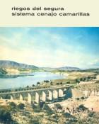 Riegos del Segura. Sistema Cenajo Camarillas