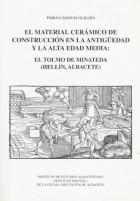 El material cerámico de construcción en la antigüedad y la alta edad media : El Tolmo de Minateda (Hellín, Albacete)